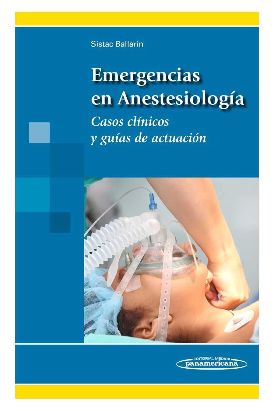 Emergencias en Anestesiología Casos clínicos y guías de Actuación