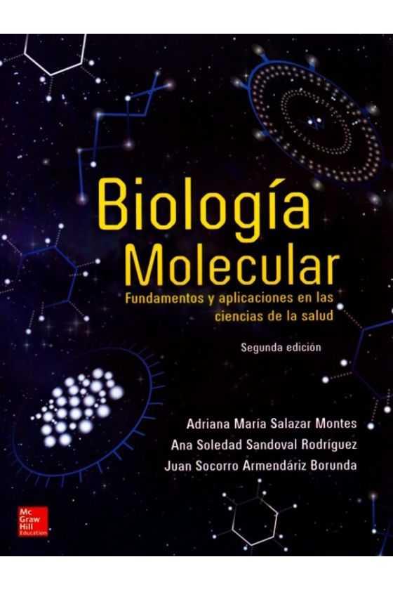 Biología Molecular Fundamentos y Aplicaciones en las ciencias de la Salud
