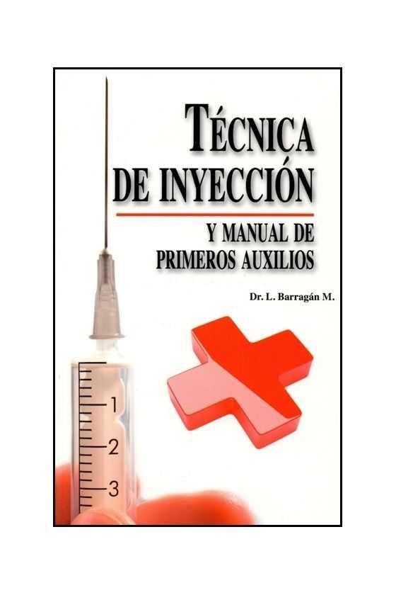 Técnica de Inyección y Manual de Primeros Auxilios. Barragán