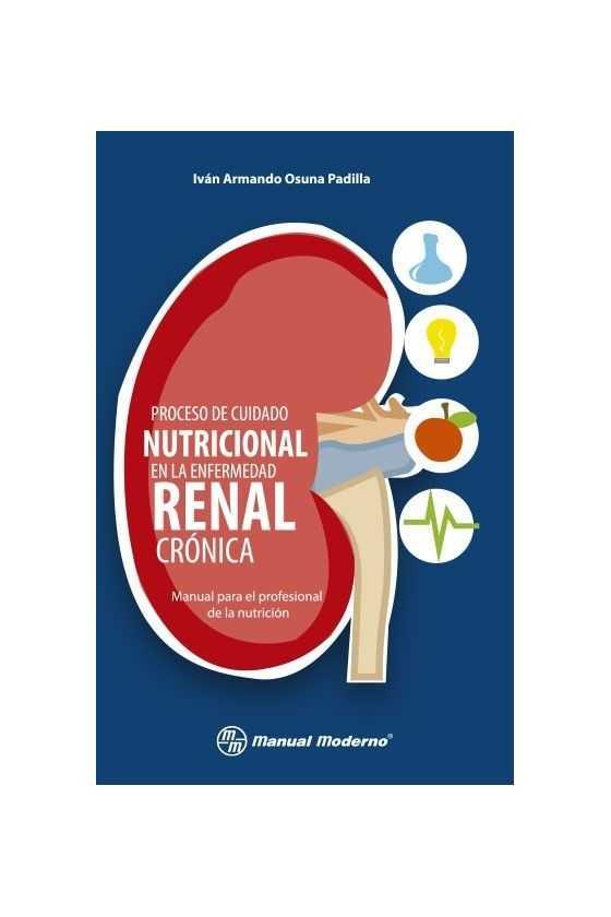 Proceso de Cuidado Nutricional en la Enfermedad Renal Crónica   Osuna