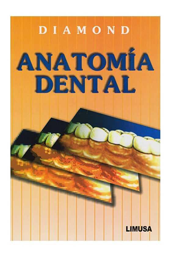 Anatomía Dental. Diamond