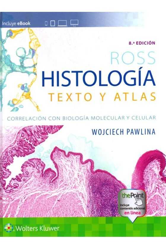 HISTOLOGÍA TEXTO Y ATLAS 8...